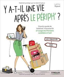 Y a-t-il une vie après le périph ? de Laetitia Rigaud chez Eyrolles.